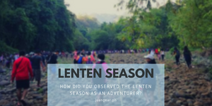 How did I observed the Lenten season as an adventurer?