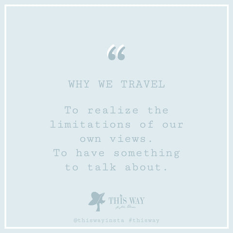 travel, travel quote, this way