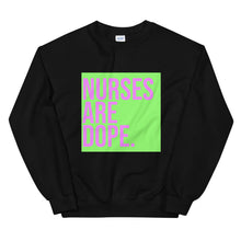 NURSES ARE DOPE Green and Pink Unisex Sweatshirt