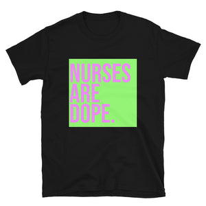 Pink and Green NURSES ARE DOPE Short-Sleeve Unisex T-Shirt