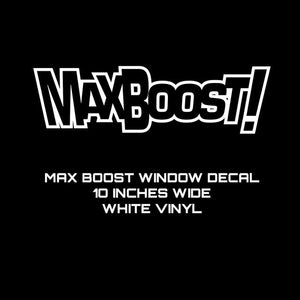Max Boost Window Decal (White, 10 Inches Wide)