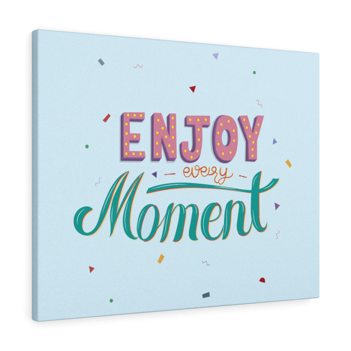 Enjoy Moment Canvas