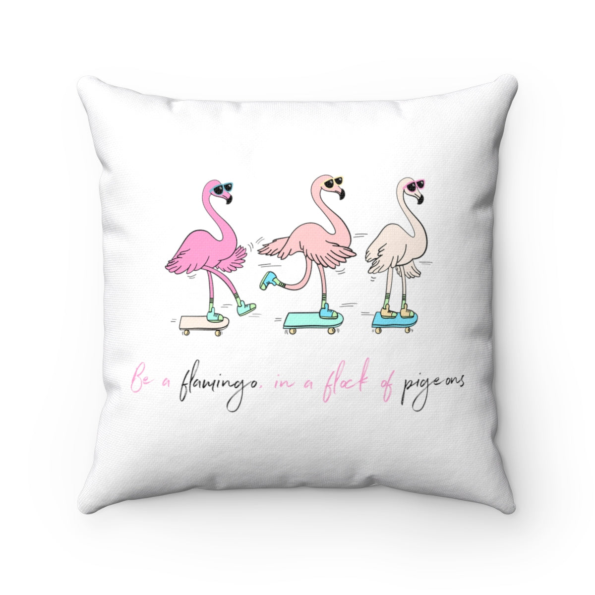 Be a Flamingo Pillow