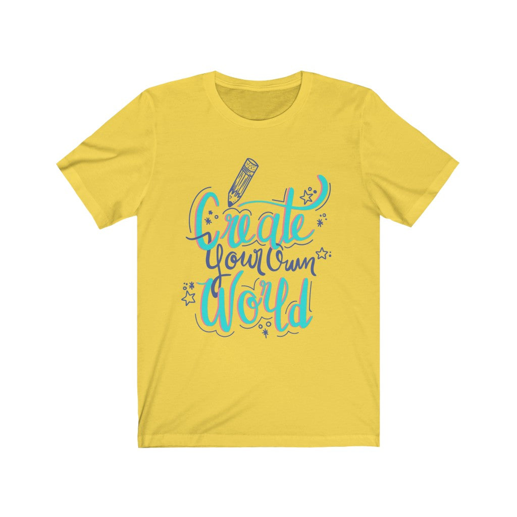 Create Your Own World Tee