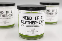 Mind If I Slyther-In?
