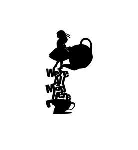Wonderland | We're All Mad Here Digital DXF | PNG | SVG Files!