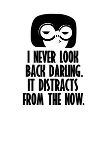 "Incredibles Inspired | Edna Mode ""I Never Look Back Darling. It Distracts From The Now"" Digital DXF 
