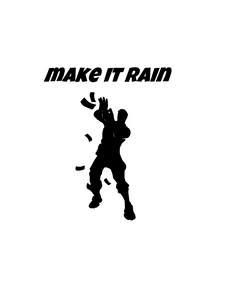 "Fortnite | Emote ""Make it Rain"" Digital DXF 