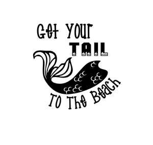 Get Your Tail to the Beach Digital DXF | PNG | SVG Files!