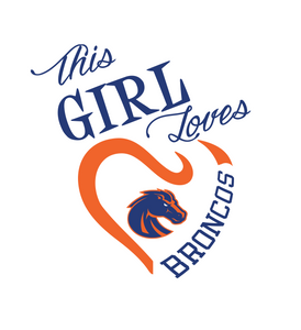 This Girl Loves Boise Broncos Digital DXF | PNG | SVG Files!
