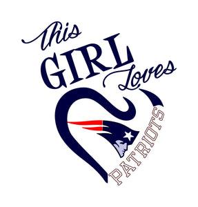 This Girl Loves Patriots Digital DXF | PNG | SVG Files!