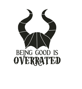 "Maleficent ""Being Good Is Overrated"" Digital DXF 