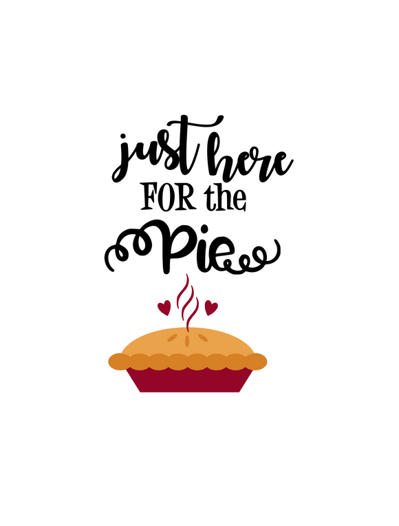 Thanksgiving | I'm here for the pie Digital DXF | PNG | SVG Files!