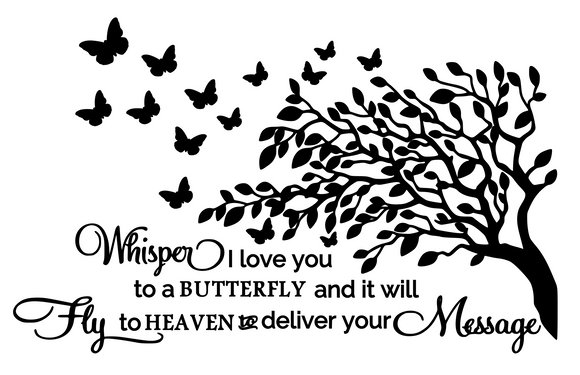Memorial | Whisper I love you to a butterfly