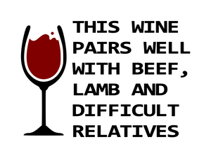Wine | Pairs Well With Difficult Relatives Digital DXF | PNG | SVG Files!