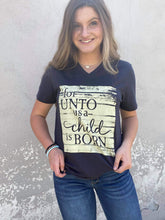 Unto Us a Child is Born Graphic Tee