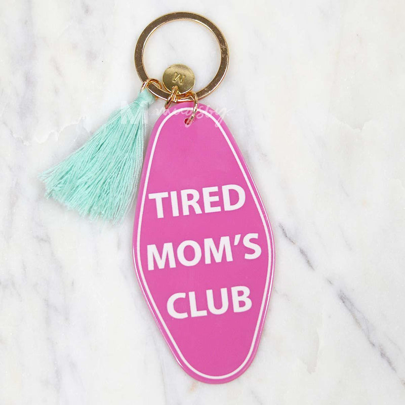 Tired Mom's Club Keychain