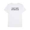 YOU DON'T NEED ANYONE T-SHIRT