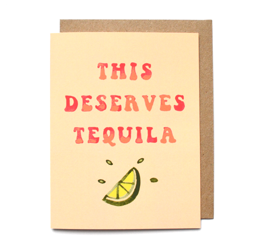 Daydream Prints - This Deserves Tequila Birthday Card