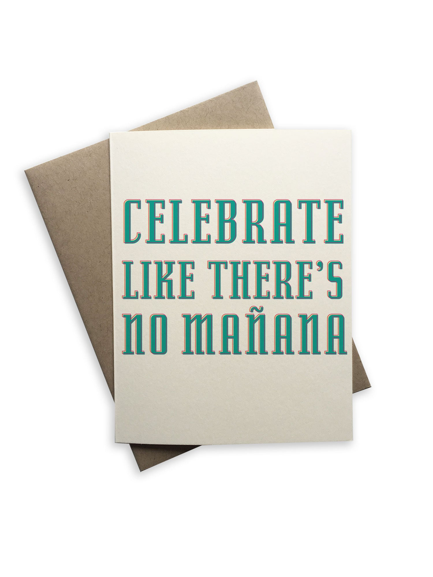 Tiramisu Paperie - Celebrate Like There's No Manana Notecard