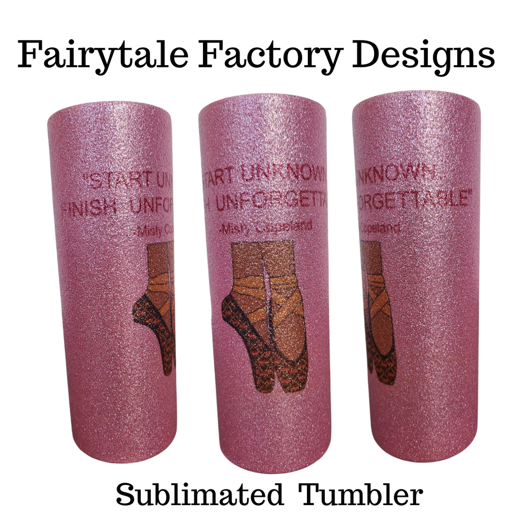 Unknown...Unforgettable sublimated tumbler