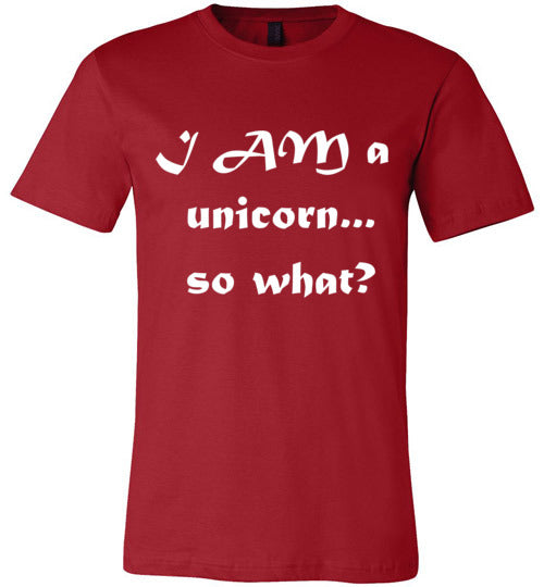 I AM a unicorn unisex tee