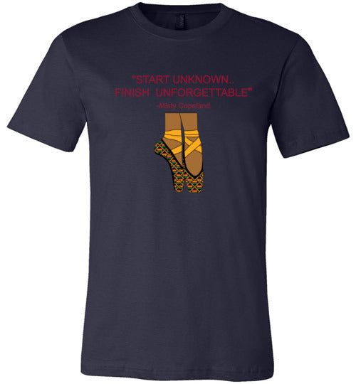 Start Unknown Finish Unforgettable Unisex tee and tank