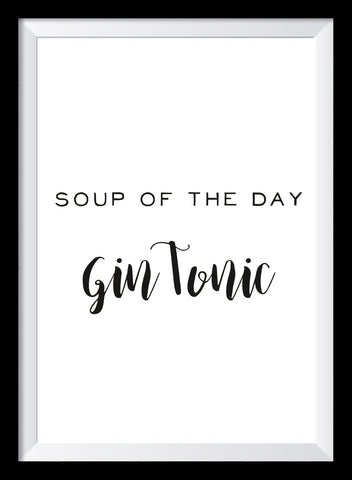 Soup of the day Gin Tonic Poster