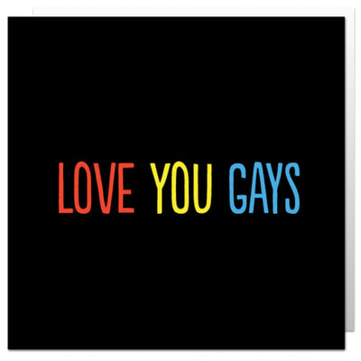 Love You Gays - Gay Greetings Card