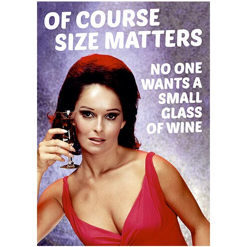 Of Course Size Matters No Wants a Small Glass Of Wine - Gay Birthday Card