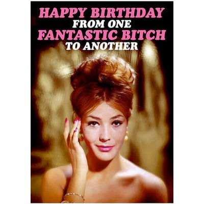 Happy Birthday From One Fantastic B*tch To Another - Gay Birthday Card