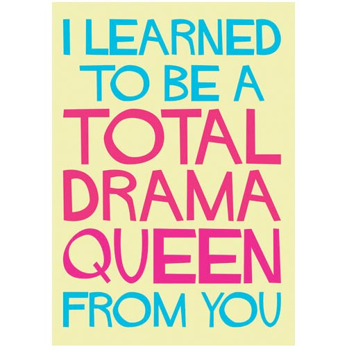 I Learned To Be A Total Diva From You - Birthday Card