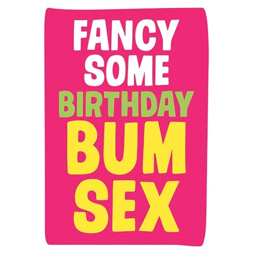 Fancy Some Birthday Bum Sex - Birthday Card