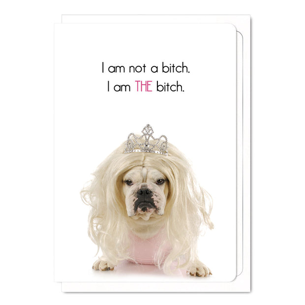 I am THE bitch - Gay Greetings Card