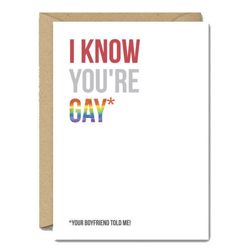 I Know You're Gay, Your Boyfriend Told Me - Gay Card