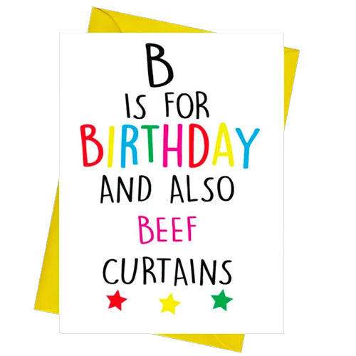 B Is For Birthday And Also Beef Curtains - Gay Birthday Card