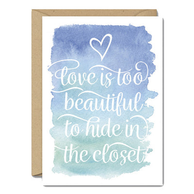 Love Is Too Beautiful To Hide In The Closet (Blue) - Gay Card
