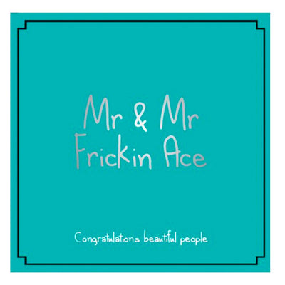 Mr & Mr Frickin Ace - Gay Wedding Card