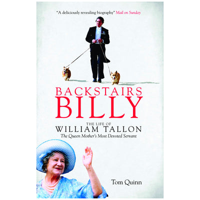 Backstairs Billy - The life of William Tallon, the Queen Mother's Most Devoted Servant Book