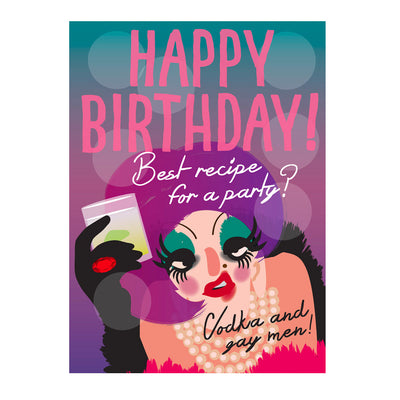 Life's A Drag - Happy Birthday! Best Recipe For A Party? Greetings Card