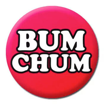 Bum Chum Small Pin Badge