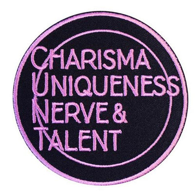 Charisma Uniqueness Nerve & Talent Embroidered Patch