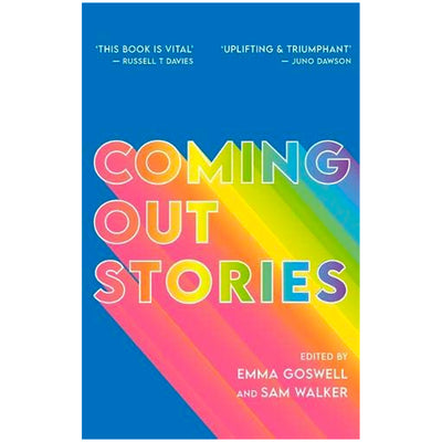 Coming Out Stories - Personal Experiences of Coming Out from Across the LGBTQ+ Spectrum Book
