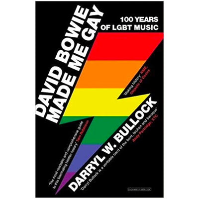 David Bowie Made Me Gay - 100 Years Of LGBT Music Book