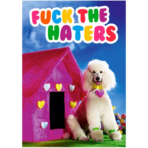 F*ck The Haters - Birthday Card
