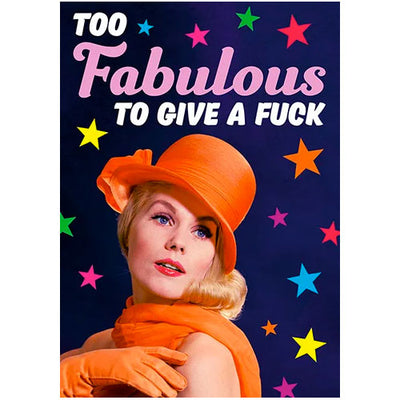 Too Fabulous To Give A F*ck - Birthday Card