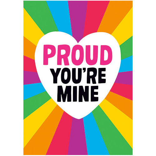 Proud You're Mine - Gay Greetings Card