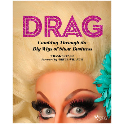 Drag - Combing Through the Big Wigs of Show Business Book