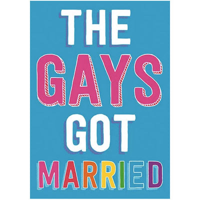 The Gays Got Married Wedding Card