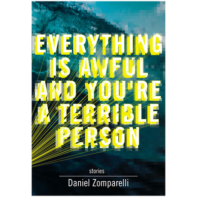 Everything is Awful and You're A Terrible Person Book